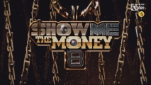 <SHOW ME THE MONEY 8> 2019 Coming Soon!