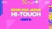 [#KCON2019JAPAN] #MnG #HI_TOUCH #DAY2