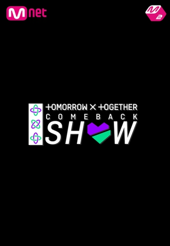 TOMORROW X TOGETHER Comeback Show Presented by Mnet